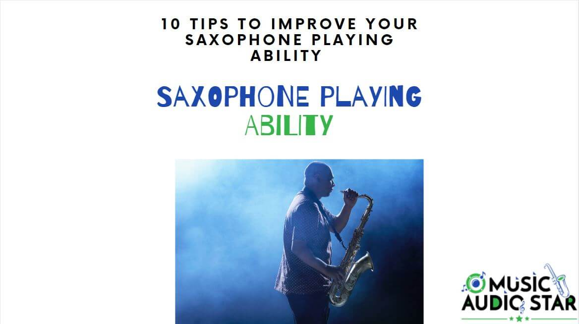 tips to improve saxophone playing ability