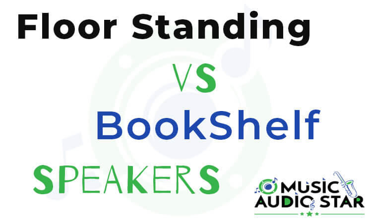 Floor standing vs bookshelf speakers